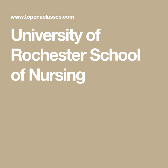 University Of Rochester School Of Nursing >> University Of Rochester School Of Nursing Topcnaclasses