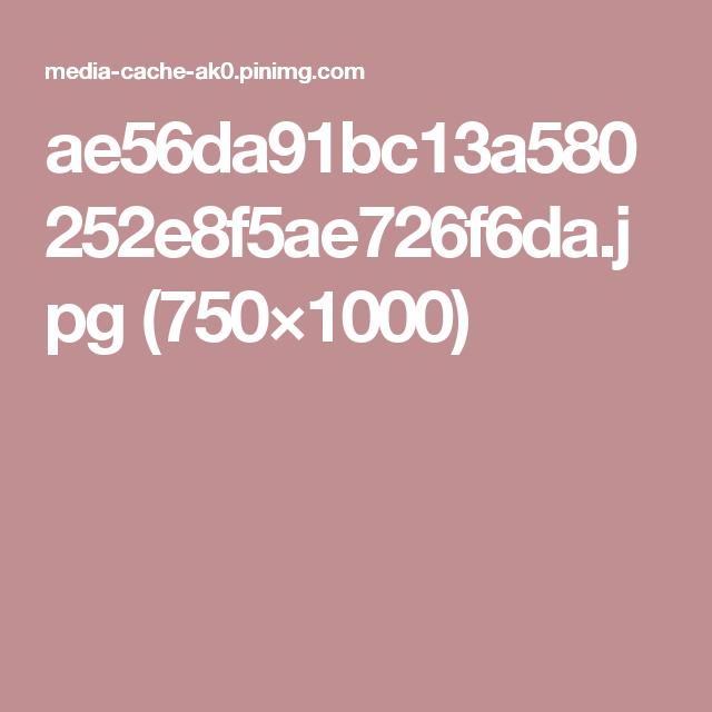 ae56da91bc13a580252e8f5ae726f6da.jpg (750×1000)
