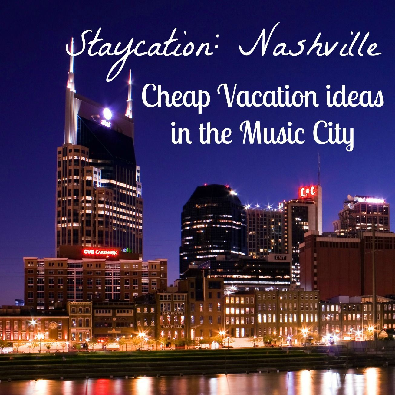 Places To Visit Over A Weekend: Staying In Nashville For Vacation This Year? Or Traveling