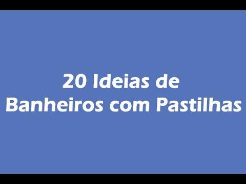 20 Banheiros com Pastilhas