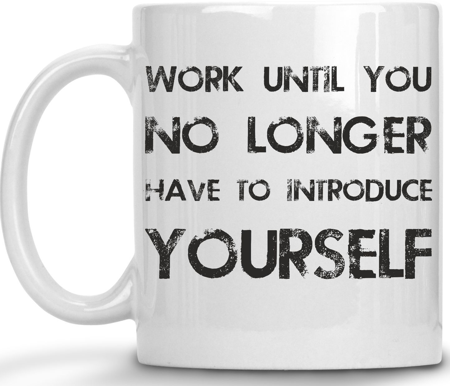 "Work until you no longer"" Boss Lady Coffee Mug"