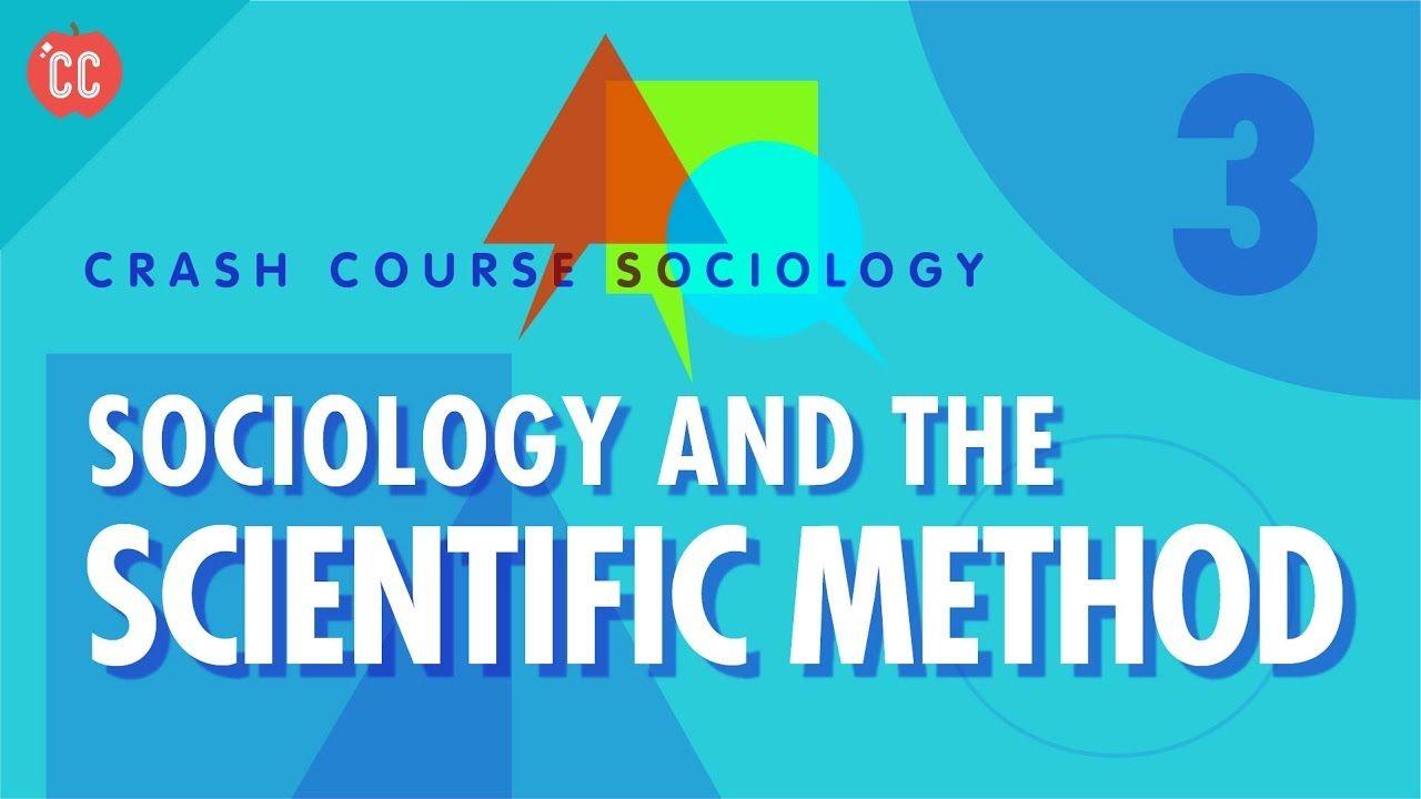 Sociology The Scientific Method Crash Course Sociology 3
