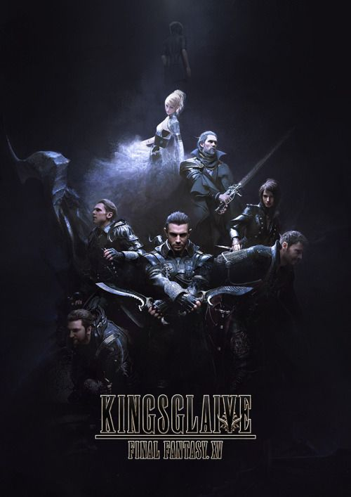Kingsglaive Final Fantasy Xv Poster Final Fantasy Final