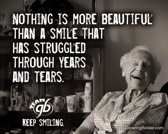 And They Smile I M So Vintage Old People Quotes People Quotes Smile Quotes