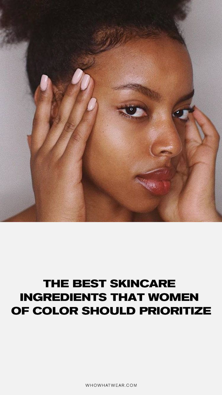 The Best Skincare Products For Women Of Color Period In 2020 Skin Care Best Skincare Products Skincare Ingredients