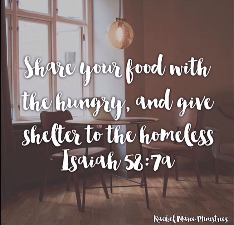 Share Your Food With The Hungry, And Give Shelter To The