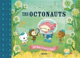 The Octonauts and the Frown Fish -- It includes references to Doctor Who, D&D, and Devo!
