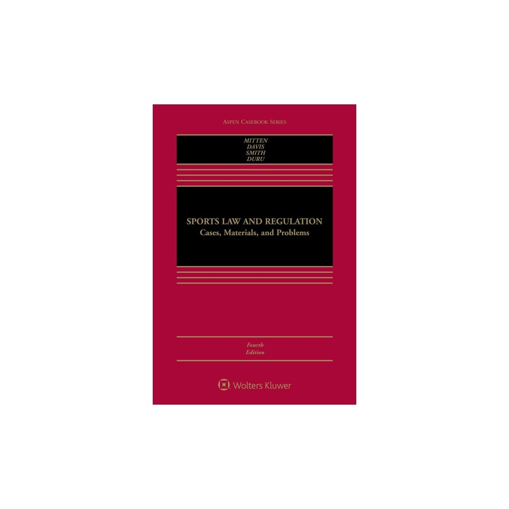 Sports Law And Regulation Cases Materials And Problems Hardcover Matthew J Mitten Timothy Administrative Law Insurance Law International Criminal Law