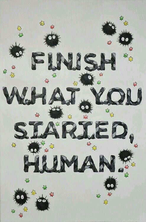 Spirited Away Quotes Finish What You Started Human Kamaji Spirited Away  Quotes .
