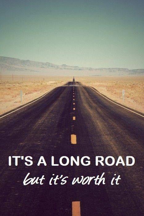 Long Inspirational Quotes It's A Long Roadbut It's Worth It   Projekty Do Wypróbowania .