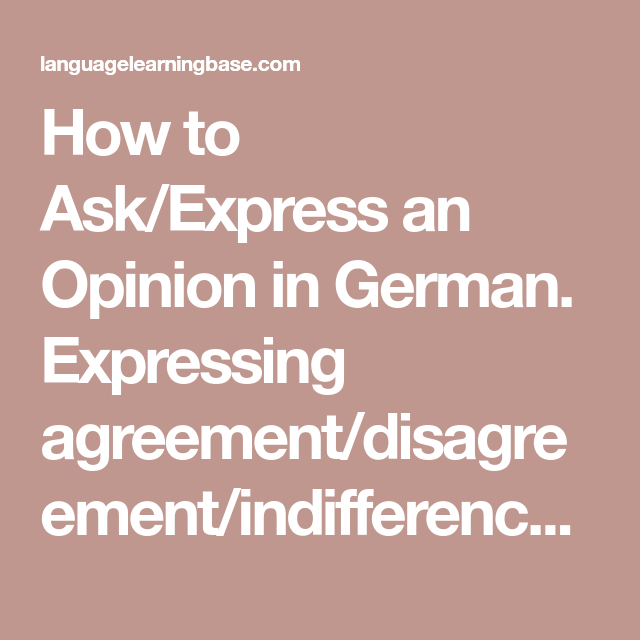 How To Askexpress An Opinion In German Expressing Agreement