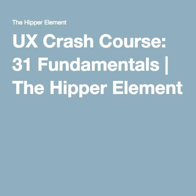 UX Crash Course: 31 Fundamentals | The Hipper Element