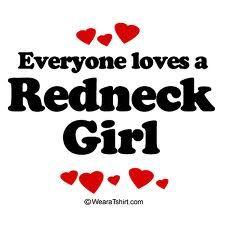 Everyone loves a Redneck Girl!