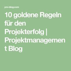 10 goldene Regeln für den Projekterfolg   Projektmanagement Blog