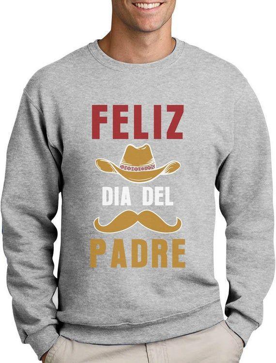 Feliz Dia Del Padre Happy Fathers Day Gift for Dad Sweatshirt