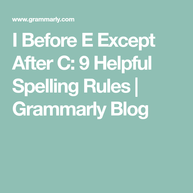 I before e except after c 9 helpful spelling rules sciox Image collections