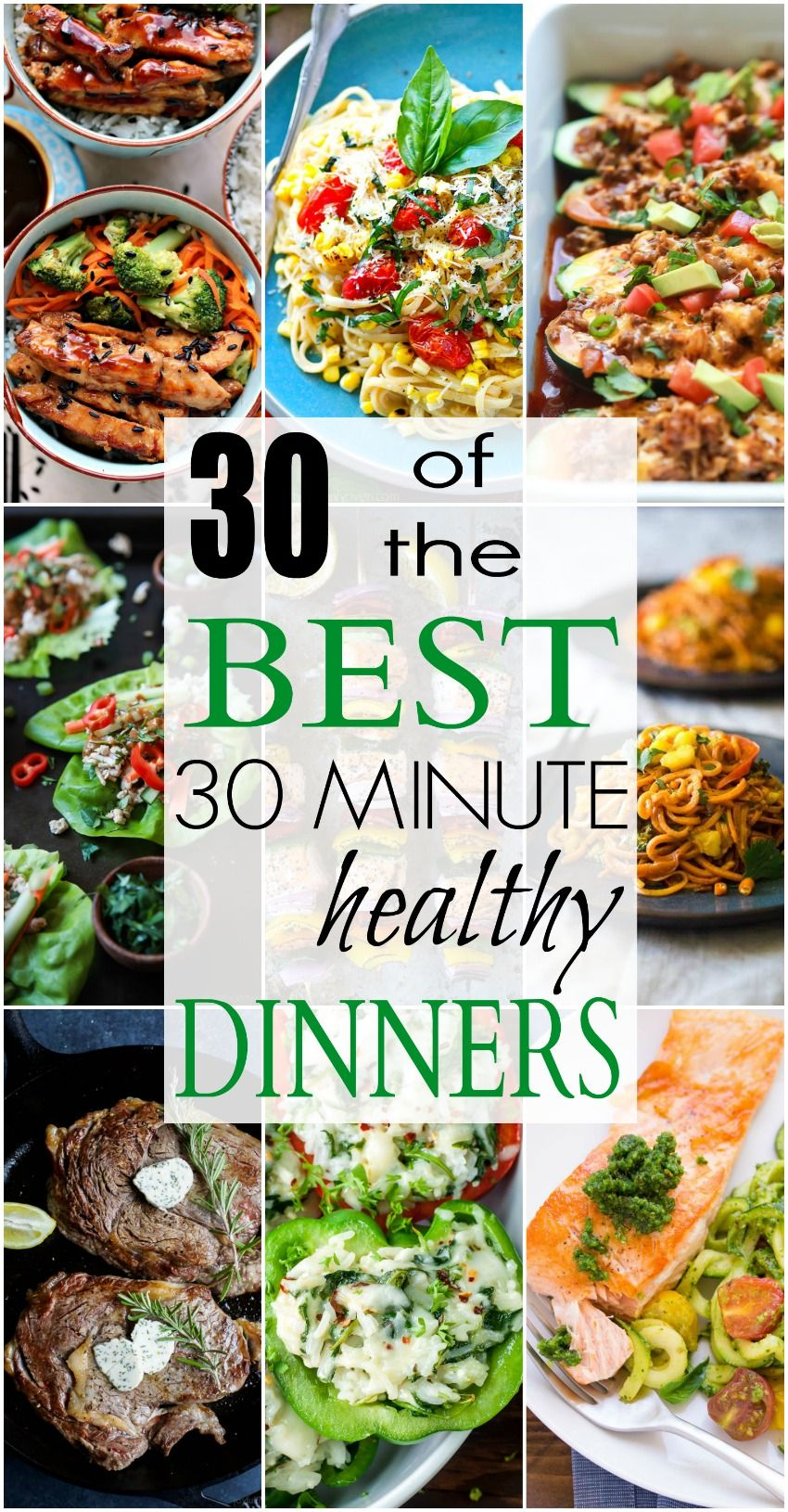 30 Of The Best 30 Minute Healthy Dinners Easy Dinner Ideas Easy Healthy Dinners Healthy Recipes Healthy Dinner