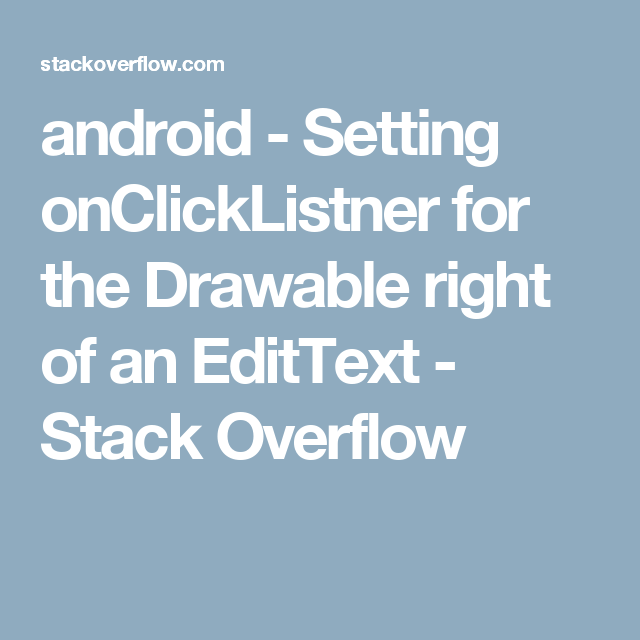 android - Setting onClickListner for the Drawable right of an