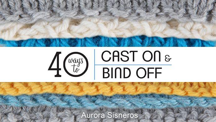 501756467 40 Ways to Cast On   Bind Off