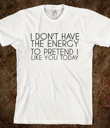 DON'T HAVE THE ENERGY - glamfoxx.com - Skreened T-shirts, Organic Shirts, Hoodies, Kids Tees, Baby One-Pieces and Tote Bags