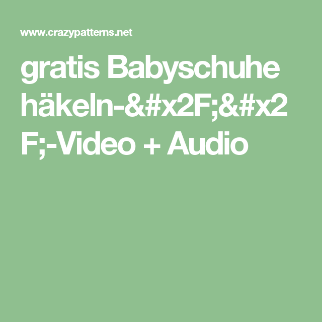 Gratis Babyschuhe Häkeln Video Audio Handarbeit Pinterest