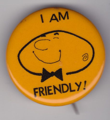 VINTAGE I Am Friendly PINBACK