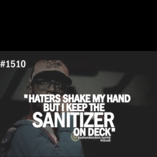 Haters Shake My Hand But I Keep The Sanitizer On Deck Cool Words