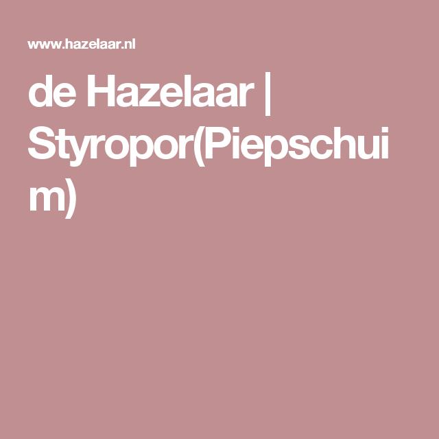 de Hazelaar | Styropor(Piepschuim)