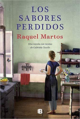 Descargar Gratis Los Sabores Perdidos De Raquel Martos En Pdf Epub Kindle Free Books Download Free Books Download Books