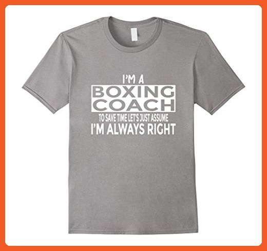 aa6d6412 Mens Funny Boxing Coach T-Shirt Just Assume I'm Always Right XL Slate - Funny  shirts (*Partner-Link)