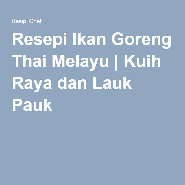 resepi ikan goreng thai melayu ikan  memasak resep Resepi Ikan Tenggiri Pais Enak dan Mudah