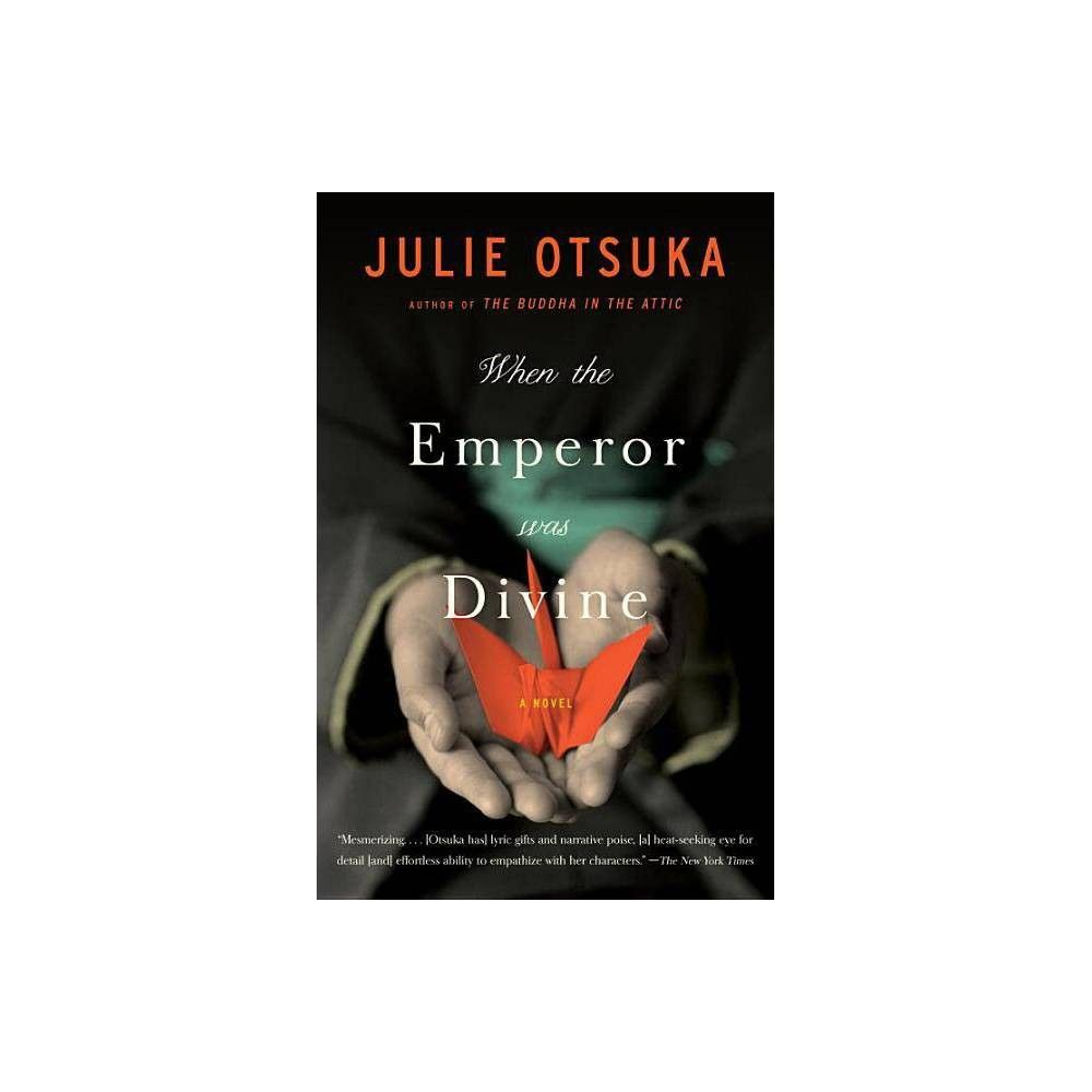 When The Emperor Was Divine By Julie Otsuka Paperback Paperbacks How To Memorize Things History Lessons