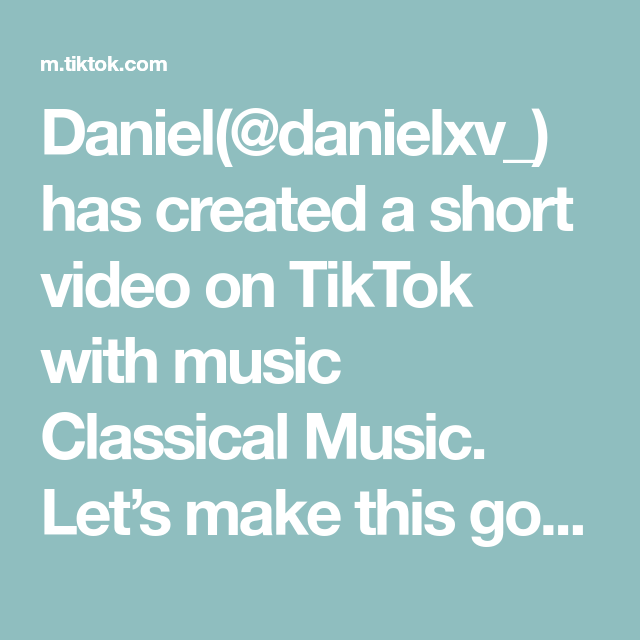 Daniel Danielxv Has Created A Short Video On Tiktok With Music Classical Music Let S Make This Go Viral So Fitness Motivation Videos Classical Music Music