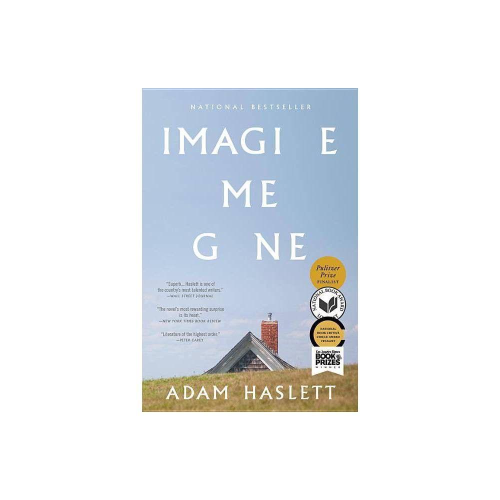 Imagine me gone reprint paperback adam haslett