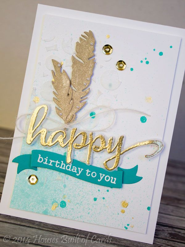 Houses Built Of Cards Embossing Paste And Birthday Feathers Feather Cards Simple Cards Creative Cards