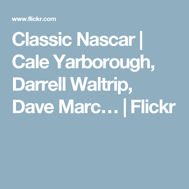 Classic Nascar | Cale Yarborough, Darrell Waltrip, Dave Marc… | Flickr