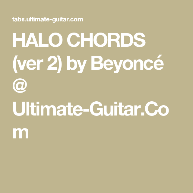 HALO CHORDS (ver 2) by Beyoncé @ Ultimate-Guitar.Com | Guitar & Uke ...