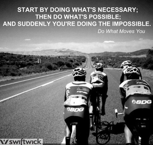 Doing The Impossible Motivation Cycling Biking Inspirational