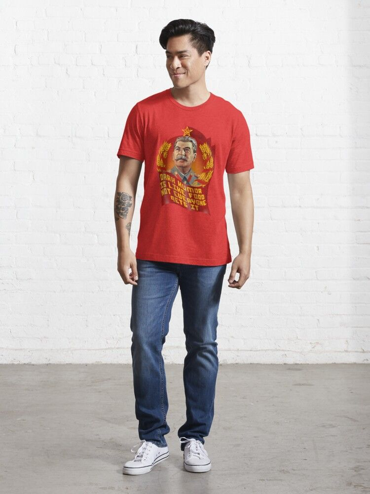 Stalin Dark Humor Is Like Food Not Everyone Gets It Essential T Shirt T Shirt Fishing T Shirts Original Clothes