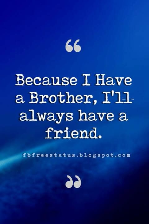 Quotes About Brothers Brother Quotes And Sibling Sayings Brother Quotes Sibling Quotes Younger Brother Quotes