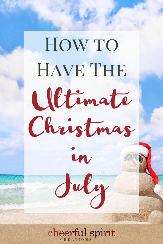 How to Have the Ultimate Christmas in July