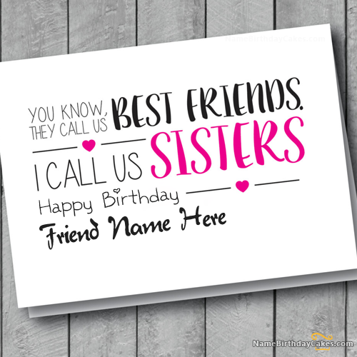 Write name on birthday card for friend sisters happy birthday write name on birthday card for friend sisters this is the best idea to wish anyone online make everyones birthday special with name birthday cakes bookmarktalkfo Images
