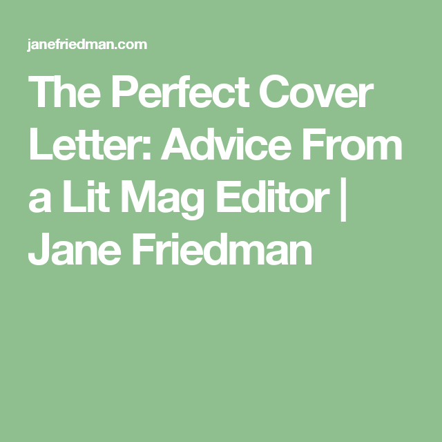Cover Letter Advice Unique The Perfect Cover Letter Advice From A Lit Mag Editor  Jane Design Ideas