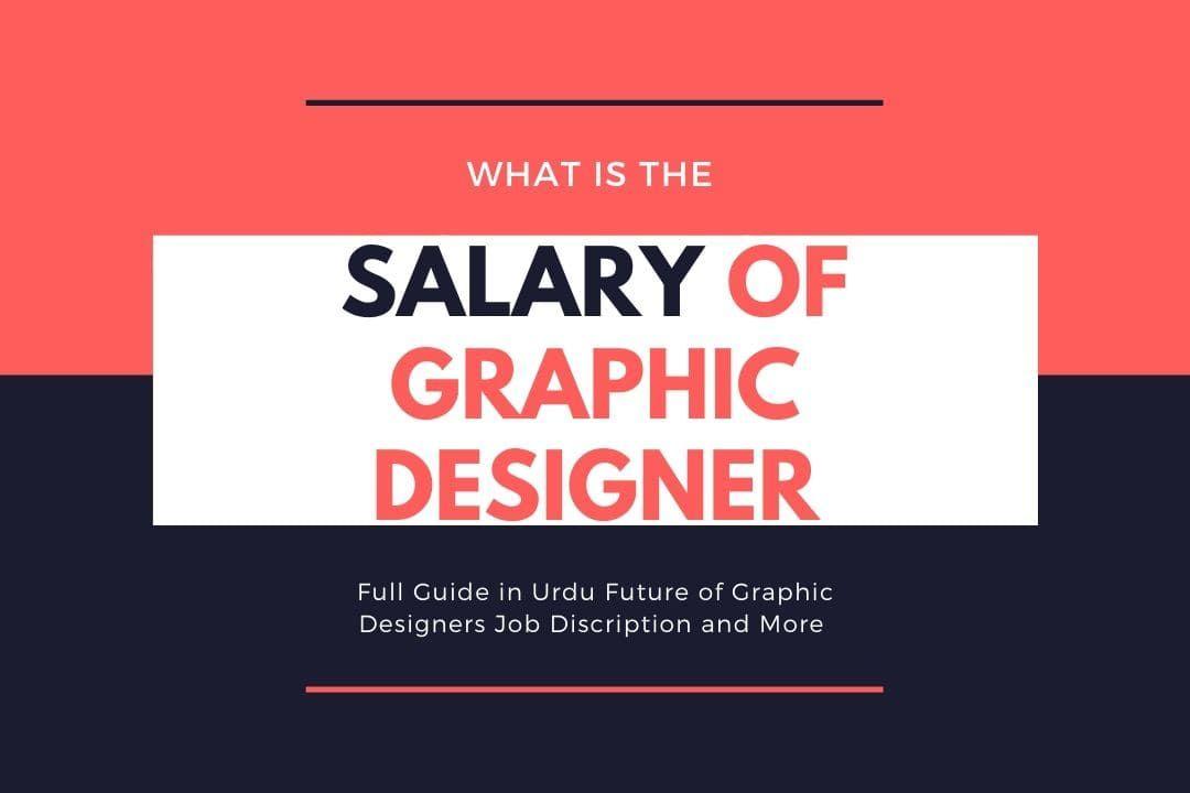 Graphic Designers Salary Job Description In Urdu In 2020 Graphic Designer Salary Job Description Graphic Designer Job