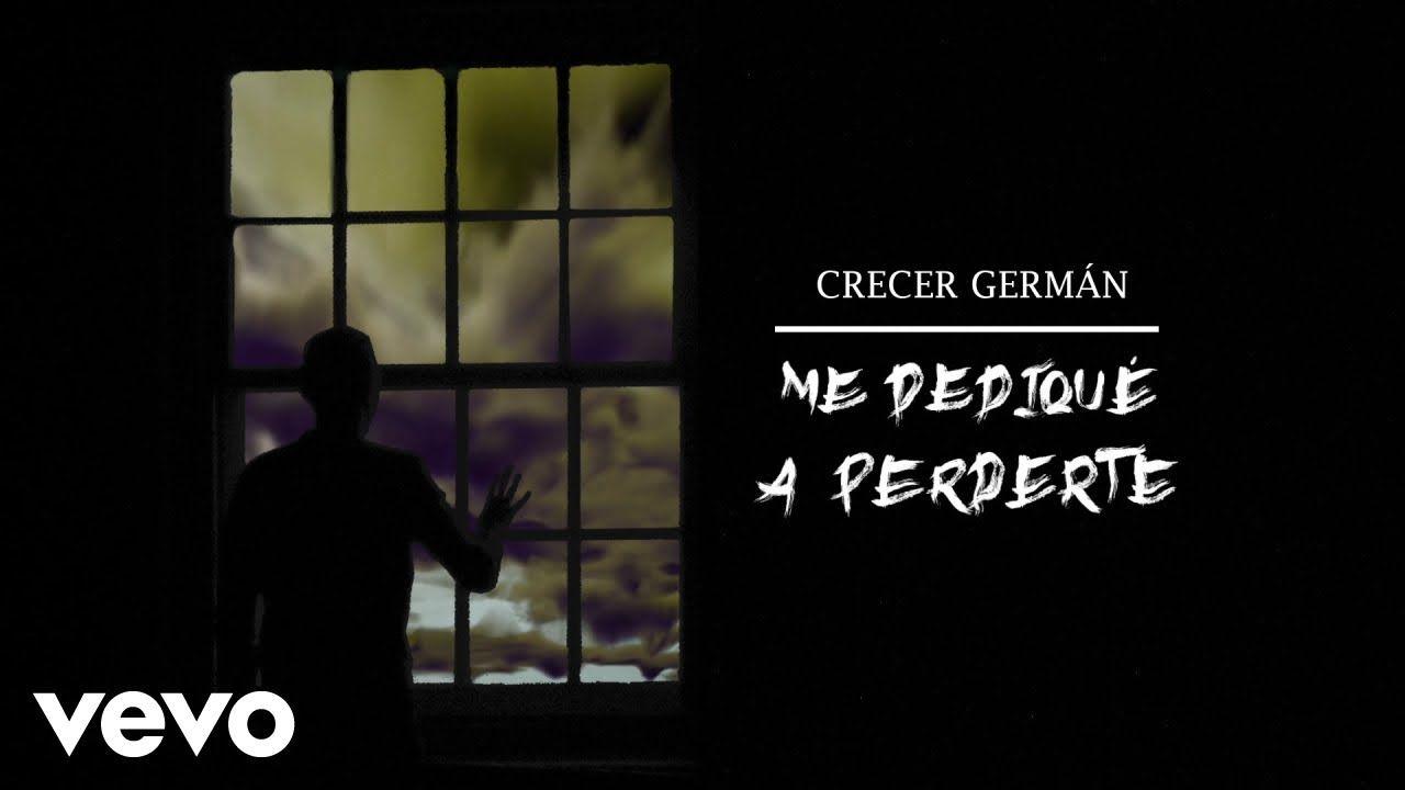 Letra Me Dediqué A Perderte Letra Lyrics Crecer German Canciones Pierdete Letras