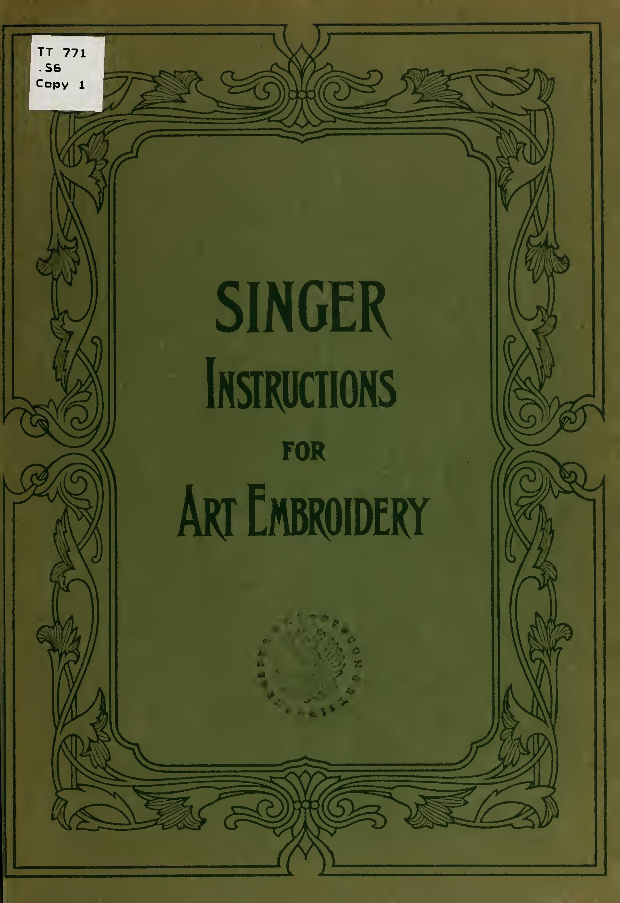 Singer instructions for art embroidery : Singer sewing machine company : Free Download, Borrow, and Streaming
