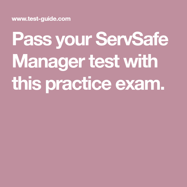Pass your ServSafe Manager test with this practice exam ...