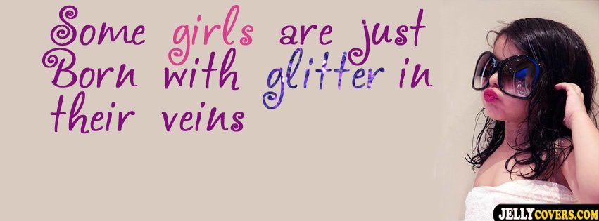 "girls quote facebook cover, ""some girls are just born with ..."