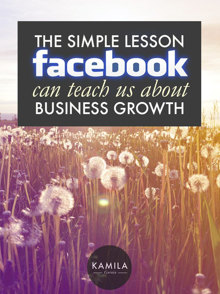 The simple lesson Facebook can teach you about business growth
