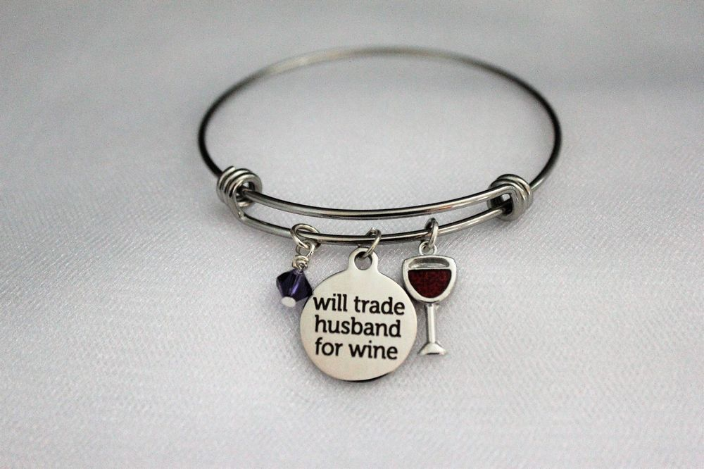 7943dfc113652 Details about Will Trade Husband For Wine Adjustable Bangle Charm ...